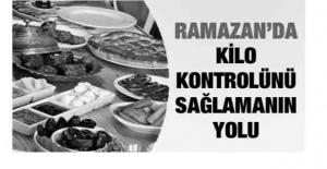 Bu öneriler ramazanda kilo almayı engelliyor