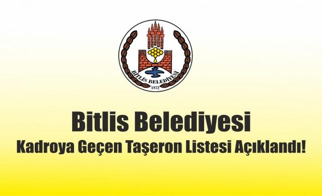 Bitlis Belediyesi Kadroya Geçirilecek Taşeron Personellerin Listesi