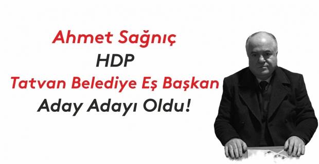 Ahmet Sağnıç HDP Tatvan aday adayı oldu
