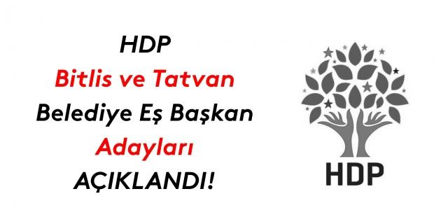 HDP Bitlis ve Tatvan Belediye Eş Başkan adayları açıklandı!