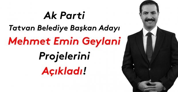 Ak Partili Geylani projelerini açıkladı!