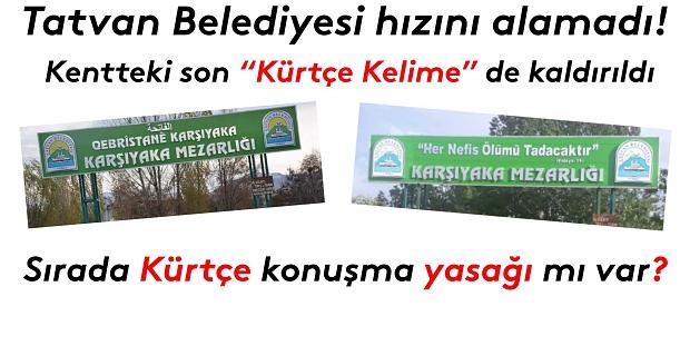 Tatvan Belediyesi Kürtçe mezarlık tabelasını da kaldırttı!