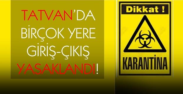 Tatvan'da birçok yere giriş çıkış yasaklandı!