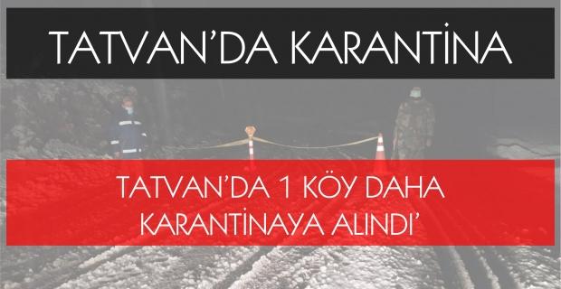 Tatvan'da 1 köy daha karantinaya alındı'