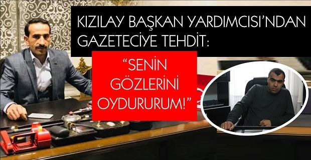 """'Kızılay Başkan Yardımcısı'ndan gazeteciye tehdit: """"Senin gözlerini oydururum!"""""""