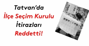 Tatvan'da seçim kurulu itirazları reddetti!