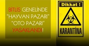 """Bitlis'te """"Hayvan Pazarı"""" ve """"Oto Pazarı"""" yasaklandı!"""