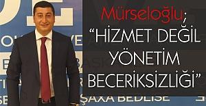 """Mürseloğlu'ndan Tatvan Belediyesine """"Hizmet değil yönetim beceriksizliği"""""""