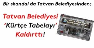 Bir 'Kürtçe Tabela' skandalı da Tatvan Belediyesinden!