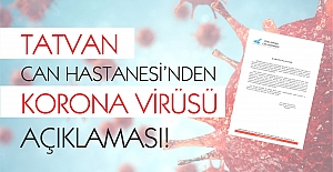 Tatvan Can Hastanesi'nden 'Korona Virüsü' açıklaması!