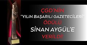 """ÇGD'den Aygül'e """"Yılın Başarılı Gazetecileri"""" ödülü"""